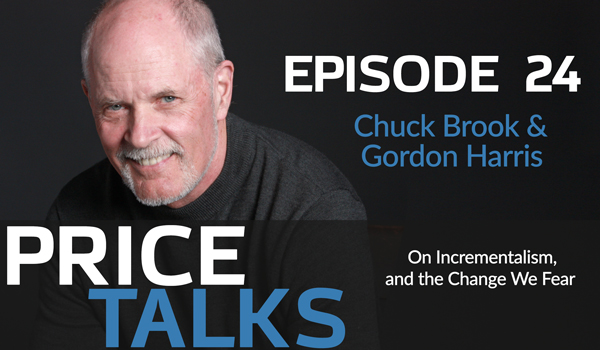 """Featured image for """"Chuck Brook & Gordon Harris on Incrementalism, and the Change We Fear"""""""