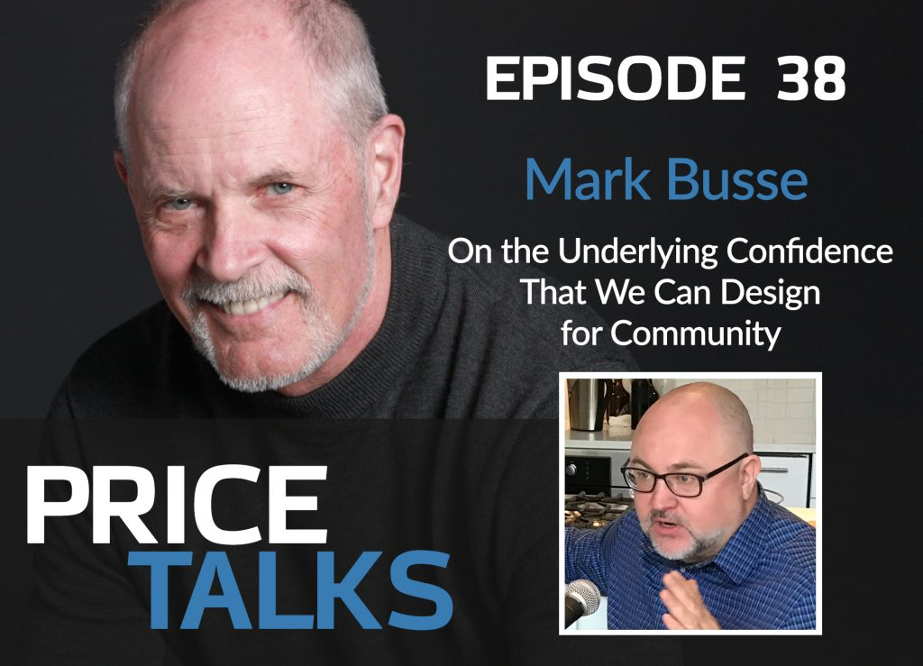 """Featured image for """"Mark Busse, On the Underlying Confidence That We Can Design for Community"""""""
